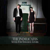The Indelicates 'Songs For Swinging Lovers'