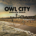 Owl City 'Umbrella Beach'