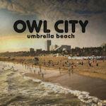 Owl City 'Umbrella Beach'