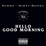 Diddy-Dirty Money 'Hello Good Morning'