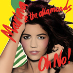 Marina & The Diamonds 'Oh No!'