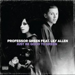 Professor Green Featuring Lily Allen 'Just Be Good To Green'