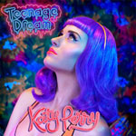 Katy Perry &#39;Teenage Dream&#39;