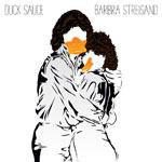 Barbra Streisand 'Duck Sauce'