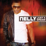 Nelly 'Just A Dream'