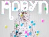 Robyn 'Body Talk'