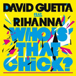 David Guetta feat. Rihanna 'Who's That Chick?'