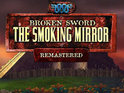 A remastered Broken Sword: The Smoking Mirror is to arrive on iPhone and iPad before the year's end.