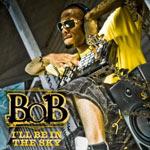 B.o.B 'I'll Be In The Sky'