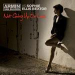Armin Van Buuren Vs Sophie Ellis Bextor 'Not Giving Up On Love'
