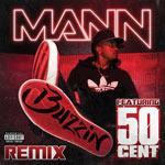 Mann feat 50 Cent 'Buzzin'