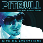Pitbull: 'Give Me Everything' ft. Ne-Yo, Afrojack and Nayer