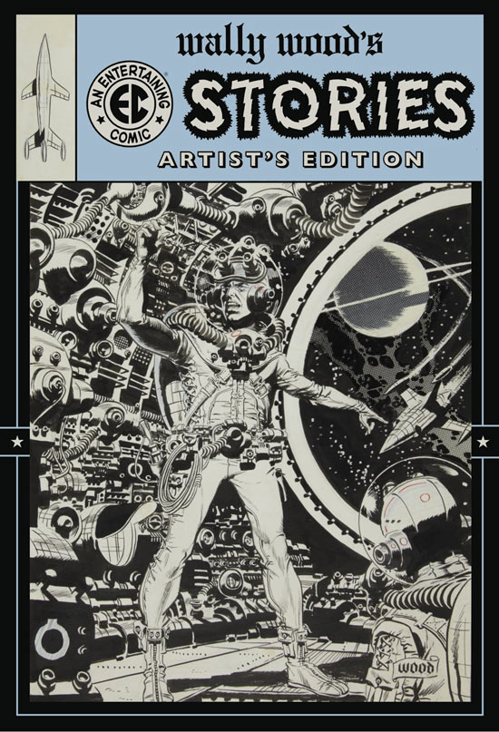 Wally Wood&#39;s Stories: Artist&#39;s Edition