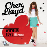 Cher Lloyd: 'With Ur Love'