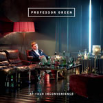 Professor Green: 'At Your Inconvenience'