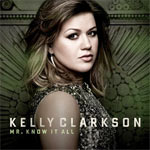 Kelly Clarkson &#39;Mr Know It All&#39;