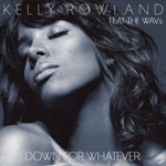 Kelly Rowland: 'Down For Whatever' feat. The Wavs