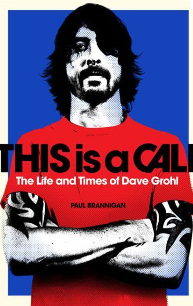 Paul Brannigan 'This is a Call: the life and times of Dave Grohl' book