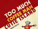 BOOM! is to publish Shannon Wheeler's Too Much Coffee Man: Cutie Island.