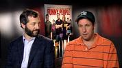 Judd Apatow and Adam Sandler talk to DS ahead of the release of their new movie 'Funny People'.
