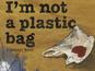 Archaia unveils 'I'm Not a Plastic Bag'