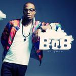 B.o.B: 'So Good'