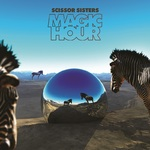 Scissor Sisters: 'Magic Hour'