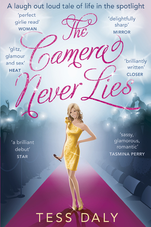 Tess Daly The Camera Never Lies book cover