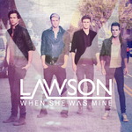 Lawson &#39;When She Was Mine&#39; artwork