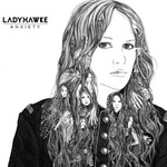 Ladyhawke 'Anxiety'