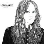 Ladyhawke 'Anxiety'