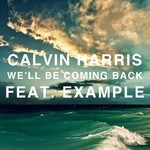 Calvin Harris, Example 'We'll Be Coming Back' single artwork.