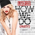 Rita Ora: 'How We Do (Party)'