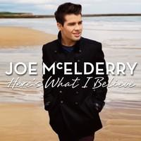 Joe McElderry: 'Here's What I Believe'