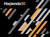 'Hacienda 30' the album mixed by Graeme Park, Mike Pickering & Peter Hook