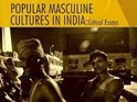 Popular Masculine Cultures in India is co-edited by Digital Spy's own Steven Baker.