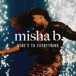Misha B 'Here's To Everything (Ooh La La)' single artwork.