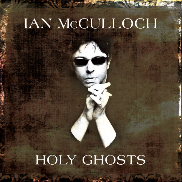 Ian McCulloch album sleeve for solo album 'Holy Ghosts'