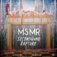 MS MR 'Secondhand Rapture' album artwork.