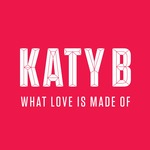 Katy B 'What Love Is Made Of' single artwork.