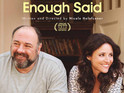 Enough Said features the last leading role of James Gandolfini.