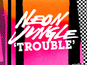 Neon Jungle: 'Trouble' review