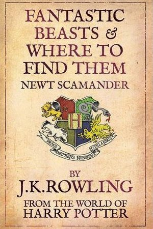 'Fantastic Beasts & Where To Find Them' by JK Rowling