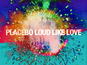 Placebo: 'Loud Like Love' - Album review