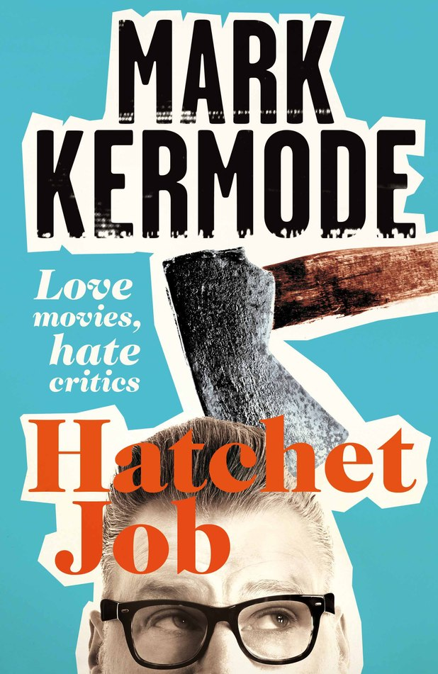 Mark Kermode (Hatchet Job)