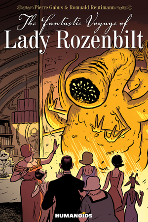 Humanoids: The Fantastic Voyage of Lady Rozenbilt
