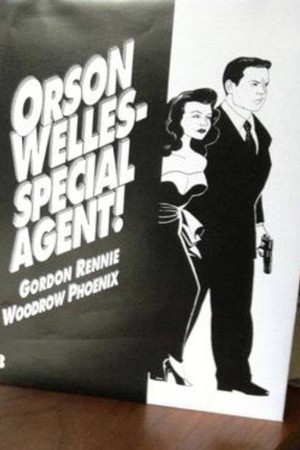 Orson Welles - Special Agent!