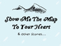 Show Me the Map to Your Heart review
