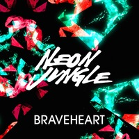Neon Jungle 'Braveheart' artwork