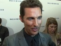 McConaughey speaks to Digital Spy at the London premiere for Dallas Buyers Club.